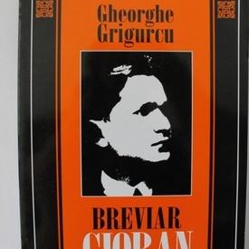 Gheorghe Grigurcu - Breviar Cioran