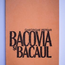 Gheorghe Patrar - Bacovia si Bacaul