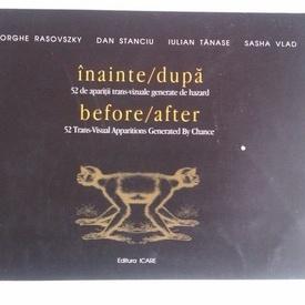 Gheorghe Rasovszky, Dan Stanciu, Iulian Tanase, Sasha Vlad - inainte / dupa - before / after (editie bilingva, romano-engleza)