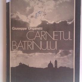 Giuseppe Ungaretti - Carnetul batranului