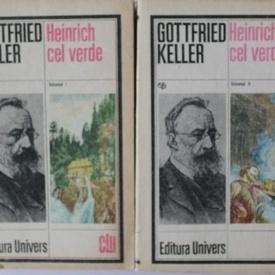 Gottfried Keller - Heinrich cel Verde (2 vol.)