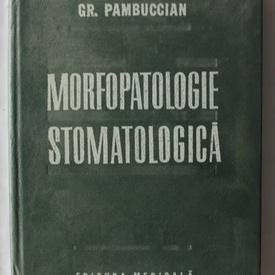 Gr. Pambuccian - Morfopatologie stomatologica (editie hardcover)