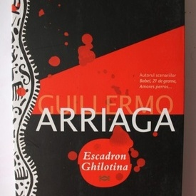 Guillermo Arriaga - Escadron Ghilotina