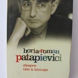 H.-R. Patapievici - Despre idei & blocaje (cu autograf)