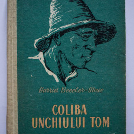 Harriot Beecher-Stowe - Coliba unchiului Tom (editie hardcover)