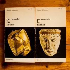 Heinrich Schliemann - Pe urmele lui Homer (2 vol.)