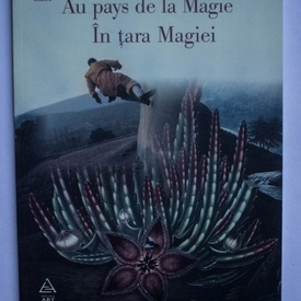 Henri Michaux - In tara Magiei / Au pays de la Magie (editie bilingva, romano-franceza)