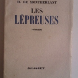 Henry de Montherlant - Les lepreuses (prima editie, in limba franceza)