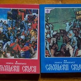 Henryk Sienkiewicz - Cavalerii crucii (2 vol.)