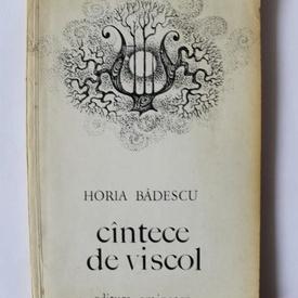 Horia Badescu - Cantece de viscol (cu autograf)