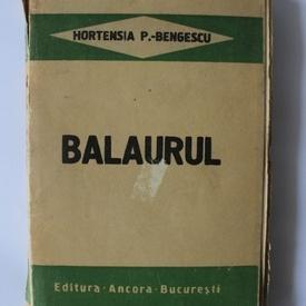 Hortensia Papadat-Bengescu - Balaurul (editie princeps, interbelica)