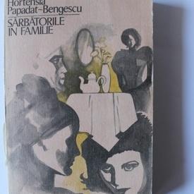 Hortensia Papadat-Bengescu - Sarbatorile in familie