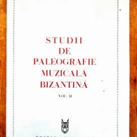 Ioan D. Petrescu - Studii de paleografie muzicala bizantina II (editie bilingva, romano-franceza)