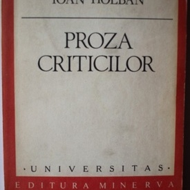 Ioan Holban - Proza criticilor (volum de debut)