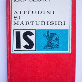 Ioan Slavici - Atitudini si marturisiri (editie hardcover)