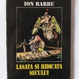 Ion Barbu - Lasata si ridicata secului