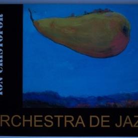 Ion Cristofor - Orchestra de jazz