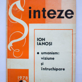 Ion Ianosi - Umanism: viziune si intruchipare