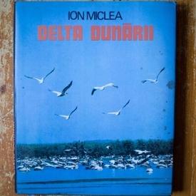 Ion Miclea - Delta Dunarii (editie hardcover, album cu fotografii alb-negru si color)