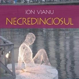 Ion Vianu - Necredinciosul