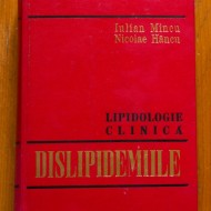 Iulian Mincu, Nicolae Hancu - Lipidologie clinica. Dislipidemiile (editie hardcover)