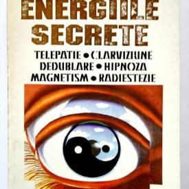 Jacques Mandorla - Energiile secrete (Telepatie. Clarviziune. Dedublare. Hipnoza. Magnetism. Radiestezie)