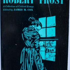 James M. Cox (ed.) - Robert Frost. A collection of critical essays