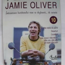 Jamie Oliver - Bucatarul se dezbraca... de secrete. Vol. X