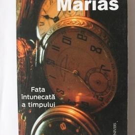 Javier Marias - Fata intunecata a timpului