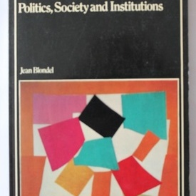 Jean Blondel - Contemporany France. Politics, society and institutions (editie in limba engleza)