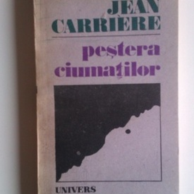 Jean Carriere - Pestera ciumatilor