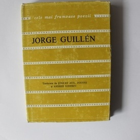 Jorge Guillen - Poeme. Cele mai frumoase poezii (editie hardcover)
