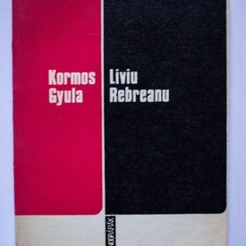 Kormos Gyula - Liviu Rebreanu (editie in limba maghiara)
