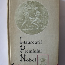 Laurentiu Ulici (coord.) - Laureatii premiului Nobel pentru Literatura (editie hardcover)