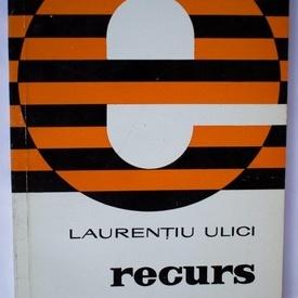 Laurentiu Ulici - Recurs (volum de debut)