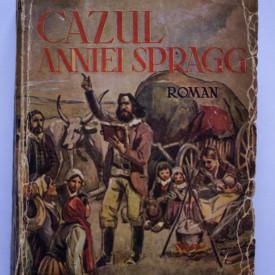 Louis Bromfield - Cazul Annei Spragg (editie interbelica)