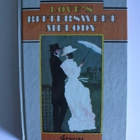 Love`s bittersweet melody - stories (editie hardcover, in limba engleza)