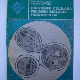Lucian Gavrila, Cecilia Gavrila - Diviziunea celulara - fenomen biologic fundamental