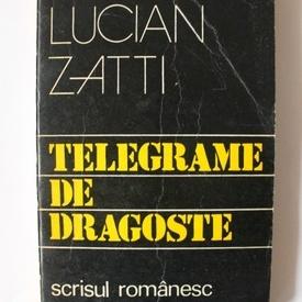Lucian Zatti - Telegrame de dragoste