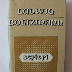 Ludwig Boltzmann - Scrieri (editie hardcover)