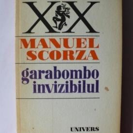 Manuel Scorza - Garabombo invizibilul