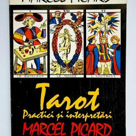 Marcel Picard - Tarot. Practici si interpretari