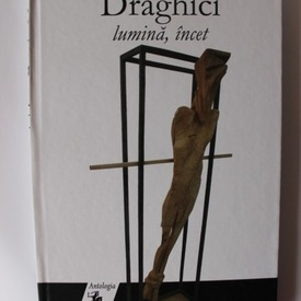 Marian Draghici - Lumina, incet (editie hardcover)