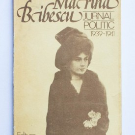Martha Bibescu - Jurnal politic (1939-1941)
