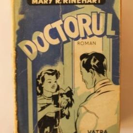 Mary Roberts Rinehart - Doctorul (editie interbelica)