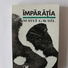Matei Gavril - Imparatia