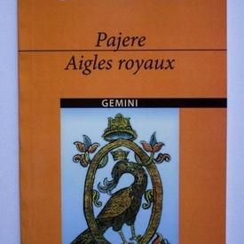 Mateiu I. Caragiale - Pajere / Aigles royaux (editie bilingva, romano-franceza)
