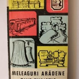 Meleaguri aradene - ghid turistic