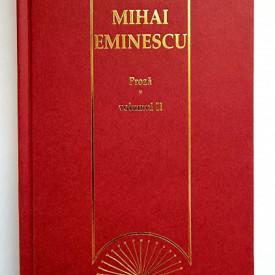 Mihai Eminescu - Proza (vol. II, editie hardcover)