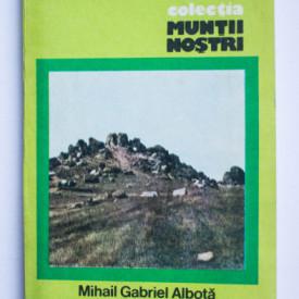 Mihail Gabriel Albota - Macin (colectia Muntii nostri)